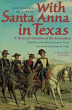 With Santa Anna in Texas : a personal narrative of the revolution