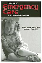The role of emergency care as a child welfare service