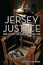 Jersey justice : the story of the Trenton Six