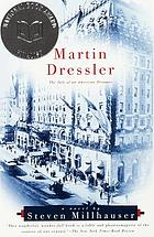 Martin Dressler : the tale of an American dreamer
