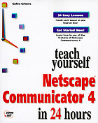 Teach yourself Netscape Communicator in 24 hours