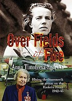Over fields of fire : flying the Sturmovik in action on the Eastern Front, 1942-45