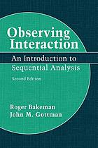 Observing interaction : an introduction to sequential analysis
