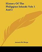 History of the Philippine Islands : from their discovery by Magellan in 1521 to the beginning of the XVII century; with descriptions of Japan, China and adjacent countries