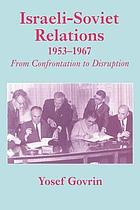 Israeli-Soviet relations, 1953-67 : from confrontation to disruption