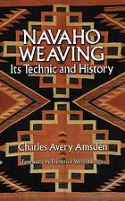 Navaho weaving, its technic and its history