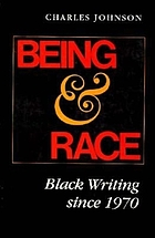 Being & race : Black writing since 1970