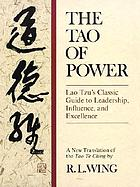 The Tao of power : a translation of the Tao te ching by Lao Tzu