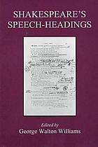 Shakespeare's speech-headings : speaking the speech in Shakespeare's plays : the papers of the Seminar in Textual Studies, Shakespeare Association of America, March 29, 1986, Montreal