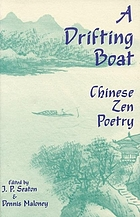 A drifting boat : an anthology of Chinese Zen poetry
