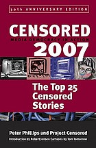 Censored 2007 : the top 25 censored stories