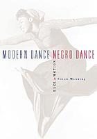 Modern dance, Negro dance : race in motion
