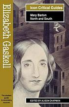 Elizabeth Gaskell : Mary Barton and North and South