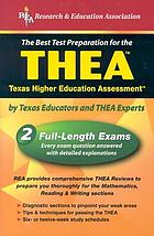 The best test preparation for the THEA : Texas Higher Education Assessment