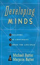 Developing minds : challenge and continuity across the life span