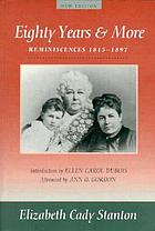 Eighty years and more; reminiscences, 1815-1897