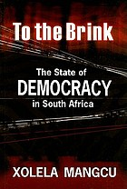 To the brink : the state of democracy in South Africa