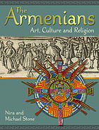 The Armenians : art, culture and religion