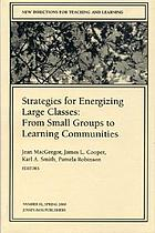 Strategies for energizing large classes : from small groups to learning communities