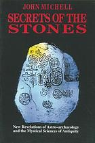 Secrets of the stones : the story of astro-archaeology