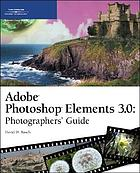 Adobe Photoshop Elements 3.0 photographers' guide