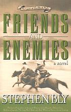 Friends and enemies : a novel