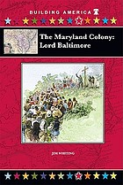The Maryland Colony : Lord Baltimore