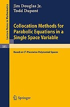 Collocation methods for parabolic equations in a single space variable, based on C¹ piecewise-polynomial spacesCollocation Methods for Parabolic Equations in a Single Space Variable