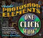 Adobe Photoshop Elements : one-click wow!