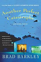Another perfect catastrophe : and other stories