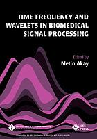 Time frequency and wavelets in biomedical signal processing