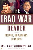 The Iraq war reader : history, documents, opinions