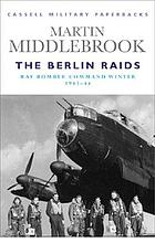 The Berlin raids : R.A.F. bomber command winter, 1943-44