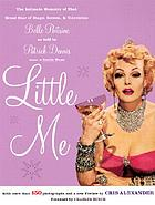 Little me; the intimate memoirs of that great star of stage, screen, and television, Belle Poitrine
