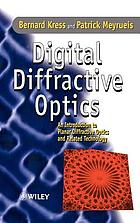 Digital diffractive optics : an introduction to planar diffractive optics and related technology