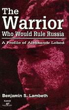 The warrior who would rule Russia