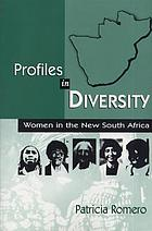 Profiles in diversity : women in the new South Africa