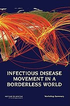 Infectious disease movement in a borderless world : workshop summary