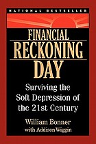 Financial reckoning day : surviving the soft depression of the 21st century