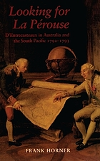 Looking for La Pérouse : d'Entrecasteaux in Australia and the South Pacific, 1792-1793