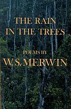 The rain in the trees : poems