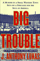 Big trouble : a murder in a small western town sets off a struggle for the soul of America
