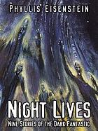 Night lives : nine stories of the dark fantastic