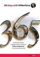 "365 days with Wilberforce : a collection of daily readings from the writings of William Wilberforce - ""the friend of humanity"""