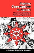Fighting corruption in Uganda : the process of building a national integrity system