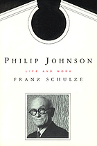 Philip Johnson : life and work