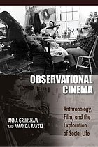 Observational cinema : anthropology, film, and the exploration of social life