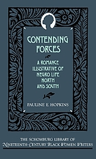 Contending forces : a romance illustrative of Negro life North and South