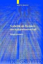Textkritik als Problem der Kulturwissenschaft : Tristan-Lektüren