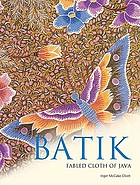 Batik : fabled cloth of Java